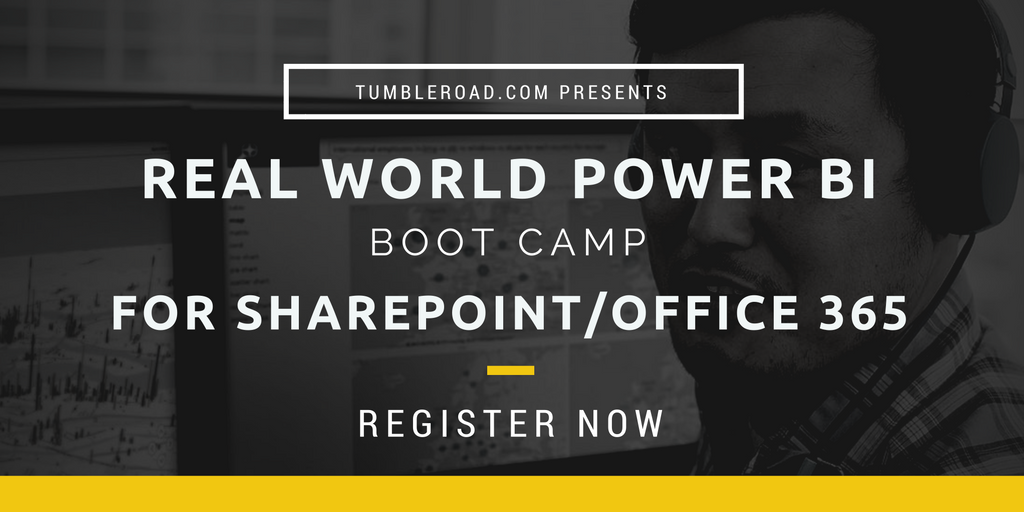 Real World Power BI Bootcamp for SharePoint / Office 365 users