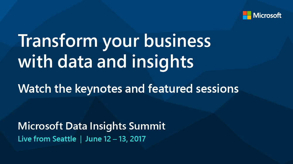 Live from Seattle! Watch the Microsoft Data Insights Summit keynotes