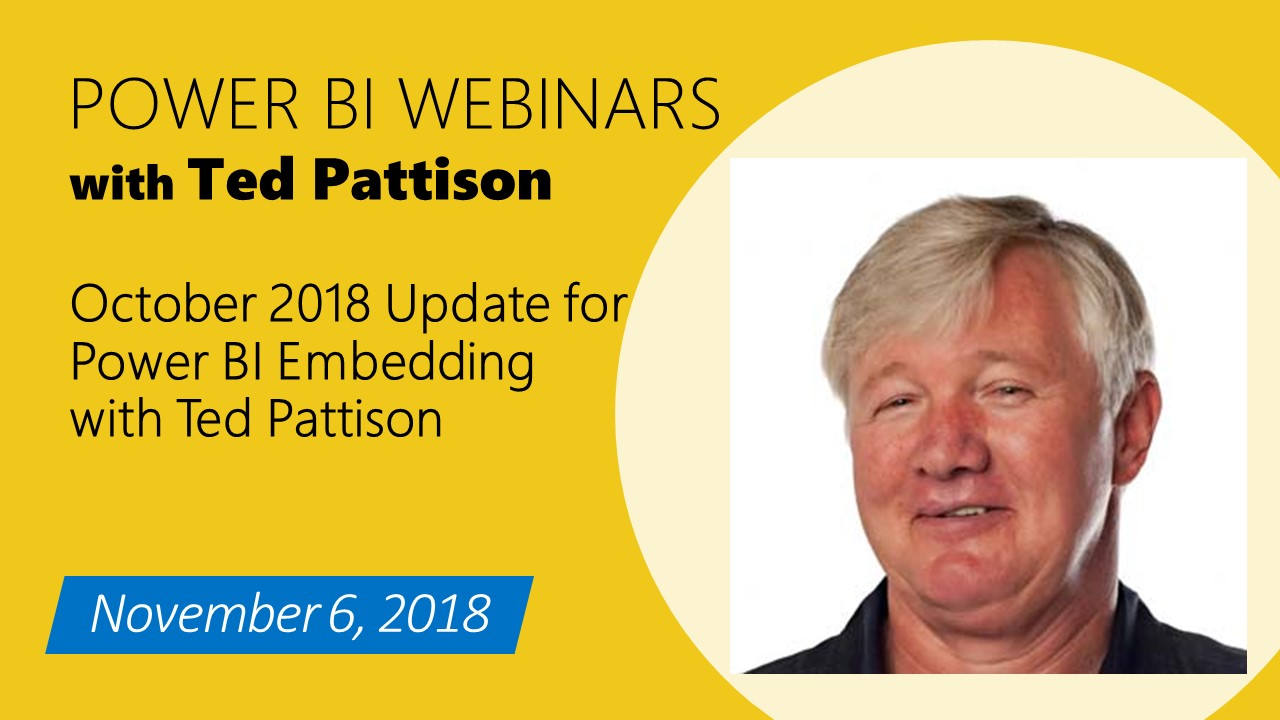October 2018 Update for Power BI Embedding with Ted Pattison