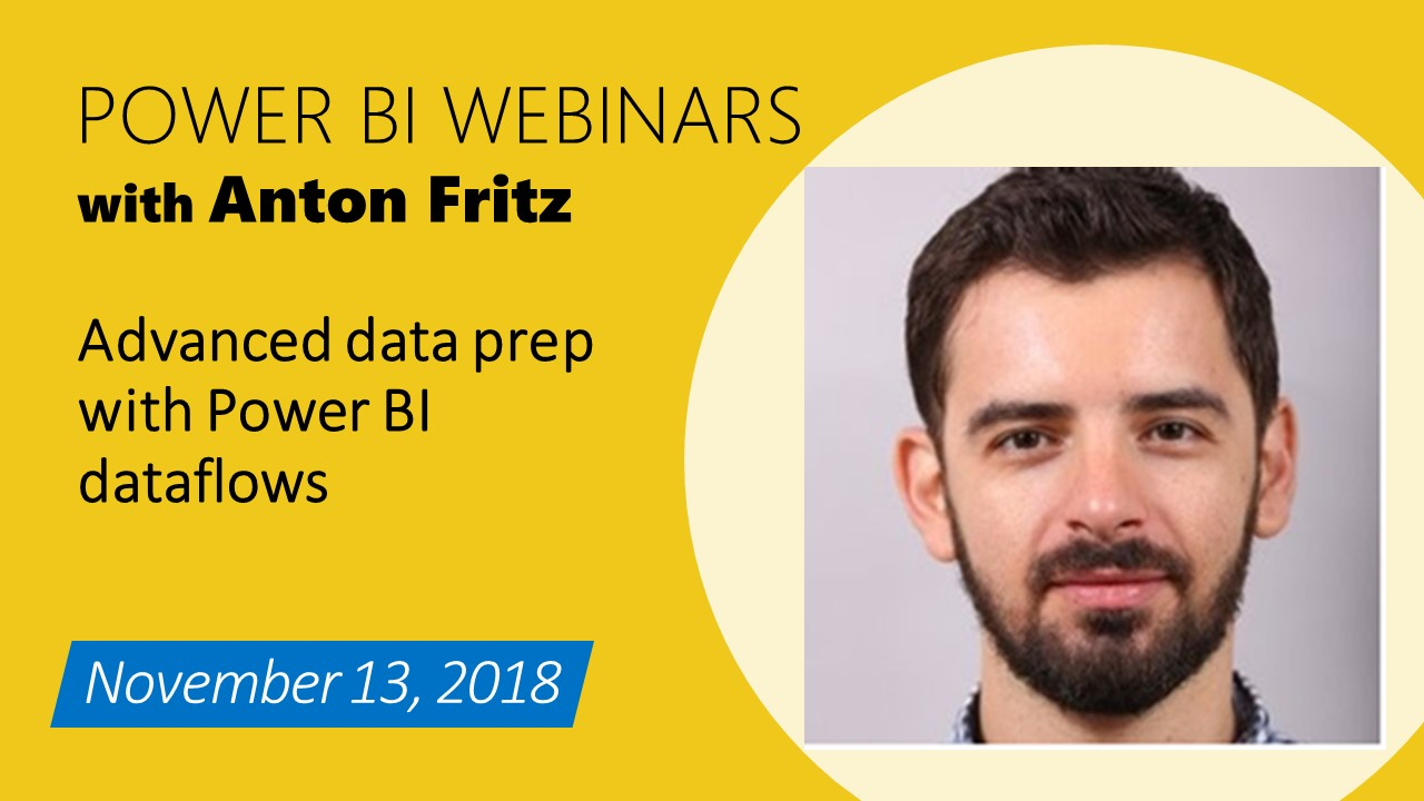 11/13/18 Webinar: Advanced data prep with Power BI data flows