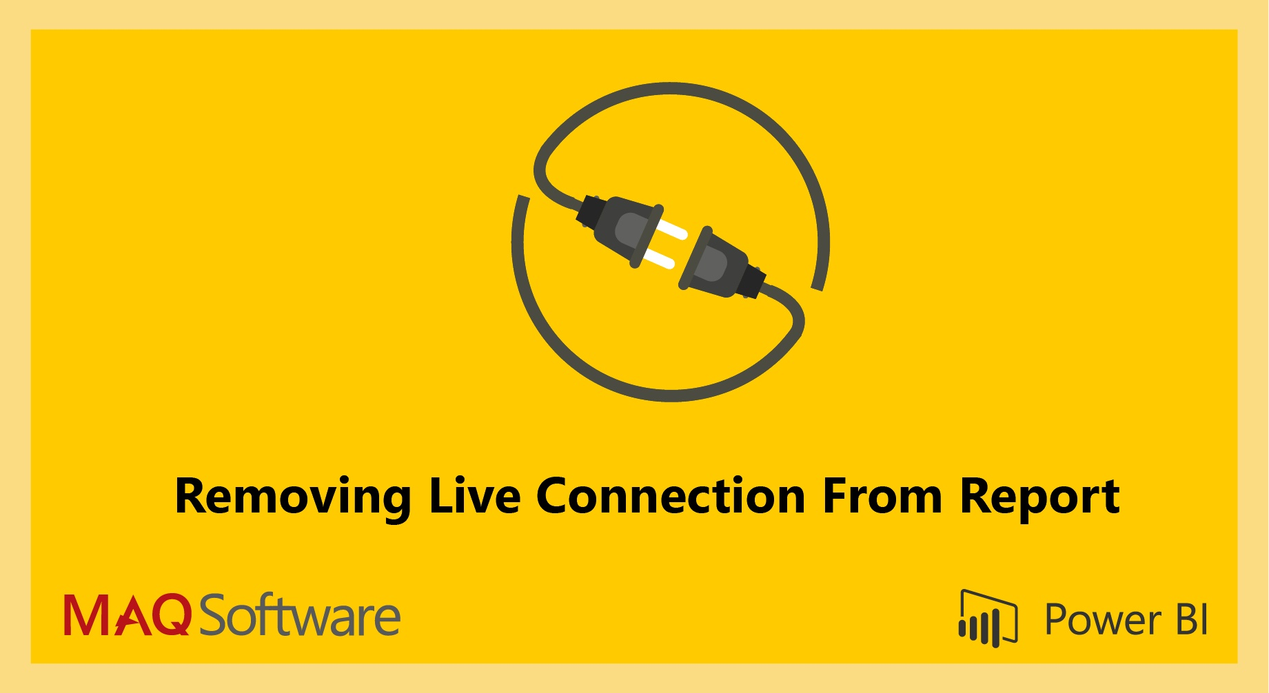 Remove Live Connection from Power BI reports