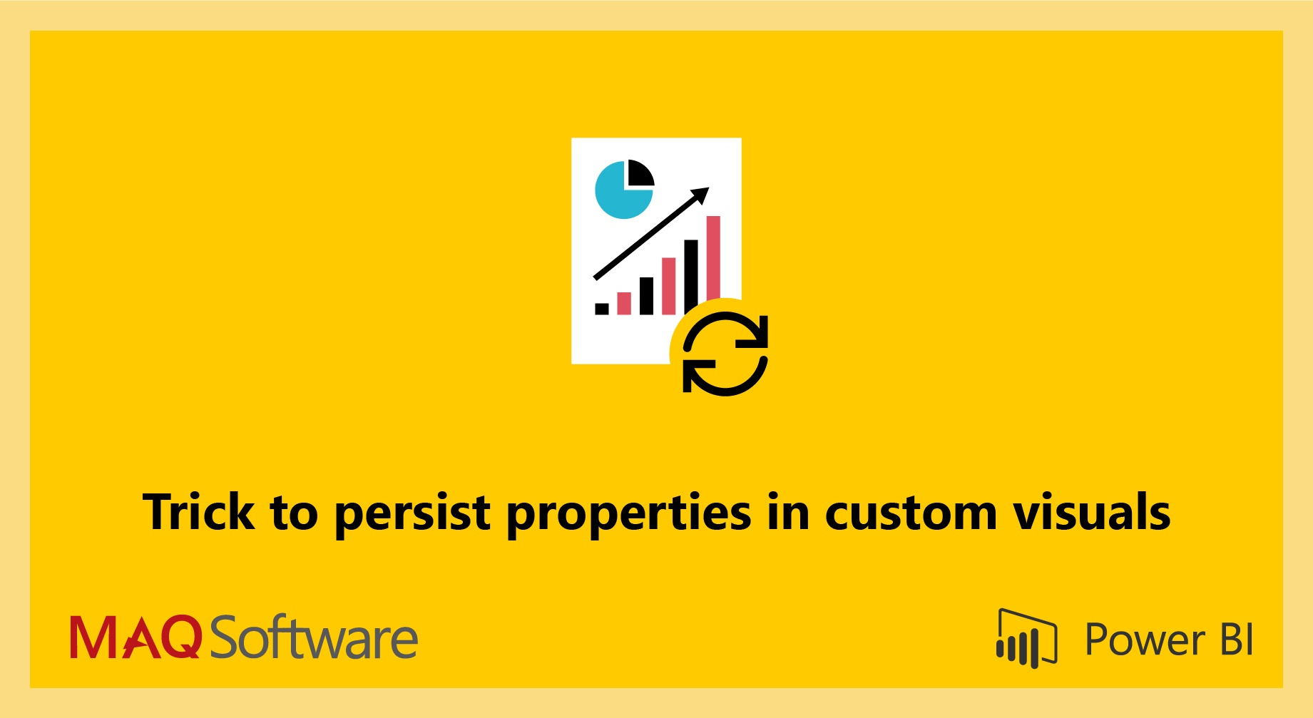 Trick to persist properties of Power BI visuals after refresh