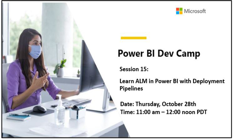 Power BI Dev Camp: Oct. 28th 11a PST | Learn ALM in Power BI with Deployment Pipelines
