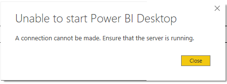 Solved: Unable to open PowerBI Desktop- A connection canno